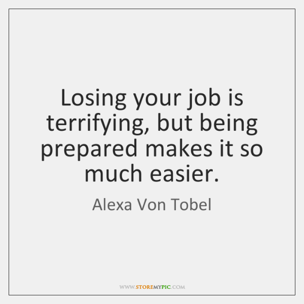 Losing your job is terrifying, but being prepared makes it so much ...