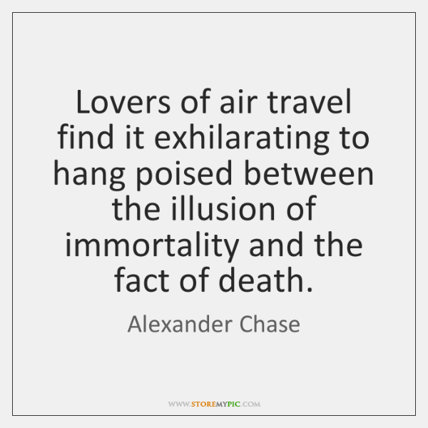 Lovers of air travel find it exhilarating to hang poised between the ...
