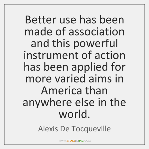 Better use has been made of association and this powerful instrument of ...
