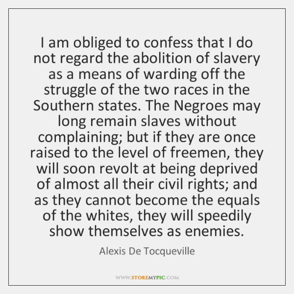 I am obliged to confess that I do not regard the abolition ...