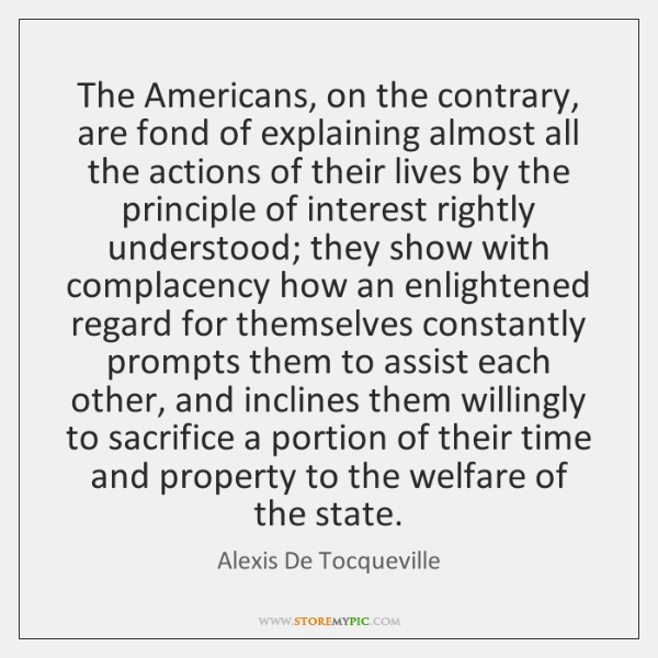 The Americans, on the contrary, are fond of explaining almost all the ...