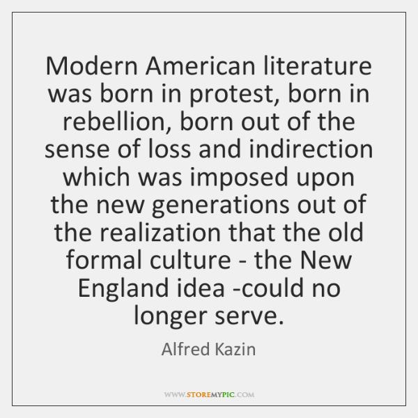 Modern American literature was born in protest, born in rebellion, born out ...