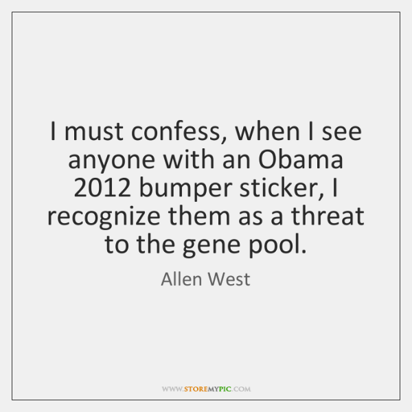 I must confess, when I see anyone with an Obama 2012 bumper sticker, ...