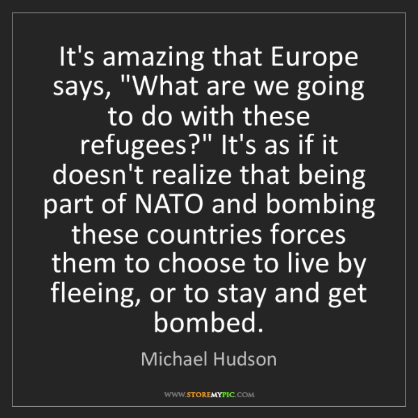 """Michael Hudson: It's amazing that Europe says, """"What are we going to..."""