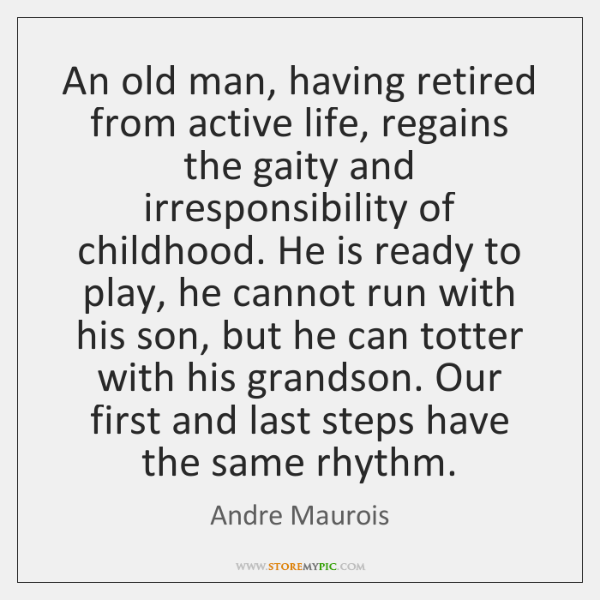 An old man, having retired from active life, regains the gaity and ...