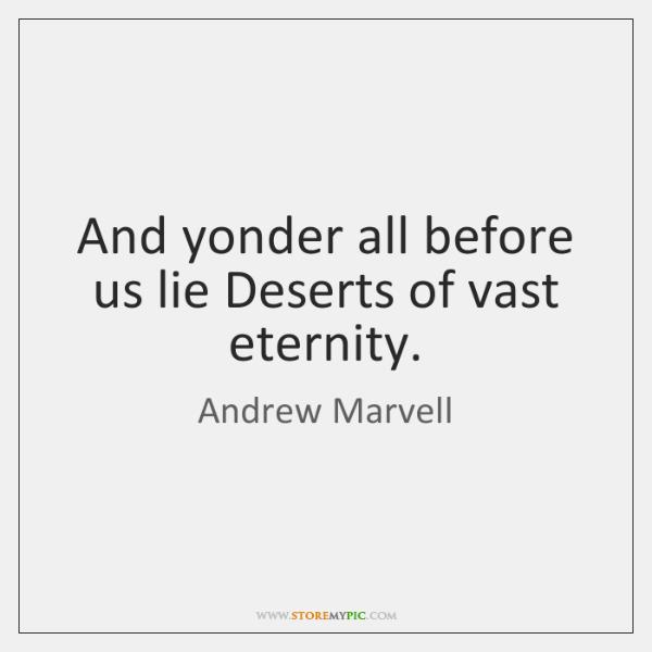 deserts of vast eternity