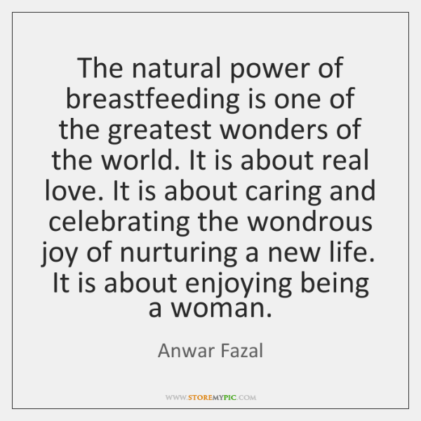 The natural power of breastfeeding is one of the greatest wonders of ...