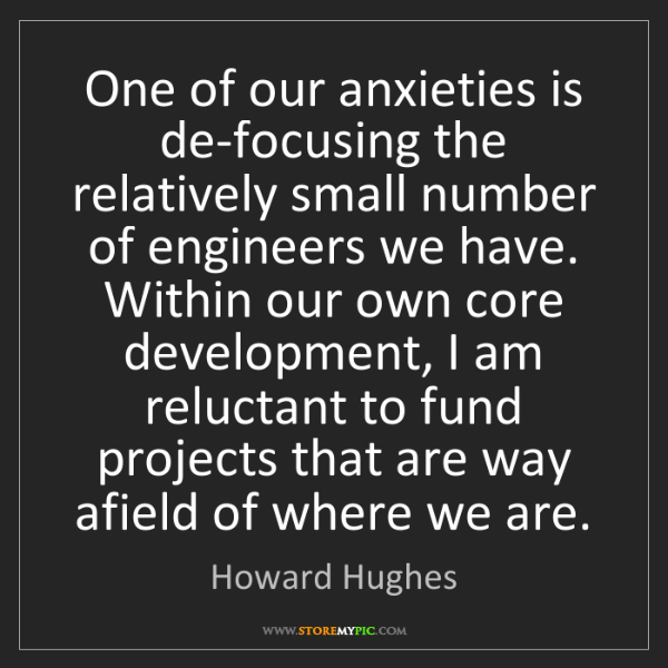 Howard Hughes: One of our anxieties is de-focusing the relatively small...