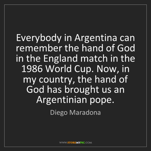Diego Maradona: Everybody in Argentina can remember the hand of God in...