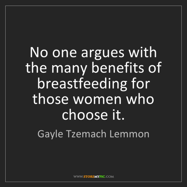 Gayle Tzemach Lemmon: No one argues with the many benefits of breastfeeding...