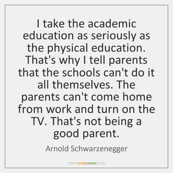 I take the academic education as seriously as the physical education. That's ...