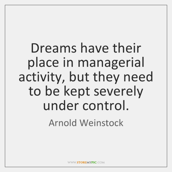 Dreams have their place in managerial activity, but they need to be ...