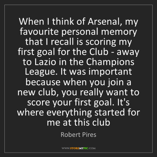 Robert Pires: When I think of Arsenal, my favourite personal memory...