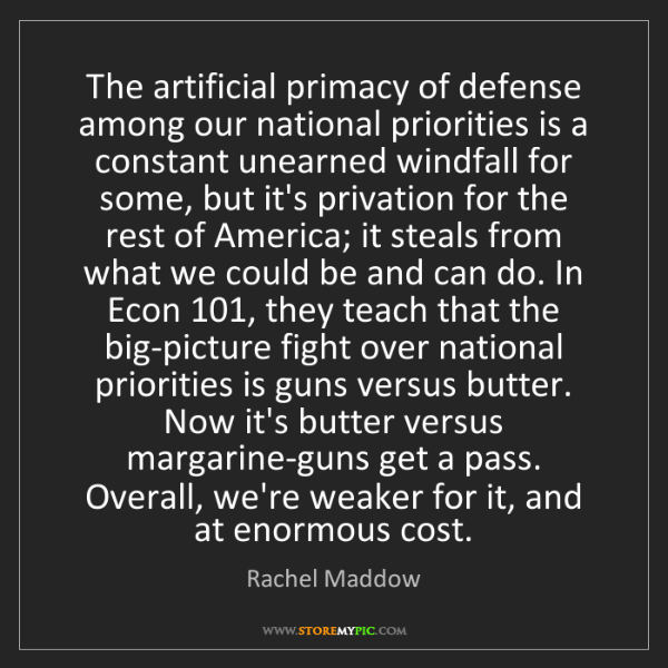 Rachel Maddow: The artificial primacy of defense among our national...