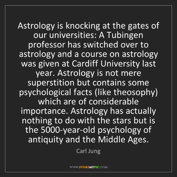 Carl Jung: Astrology is knocking at the gates of our universities:...