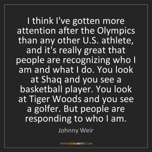 Johnny Weir: I think I've gotten more attention after the Olympics...