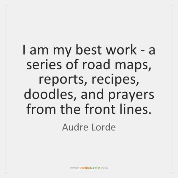 I am my best work - a series of road maps, reports, ...