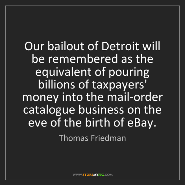 Thomas Friedman: Our bailout of Detroit will be remembered as the equivalent...