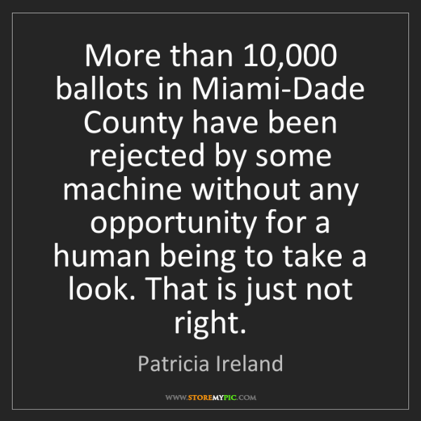 Patricia Ireland: More than 10,000 ballots in Miami-Dade County have been...