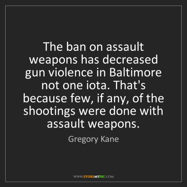 Gregory Kane: The ban on assault weapons has decreased gun violence...