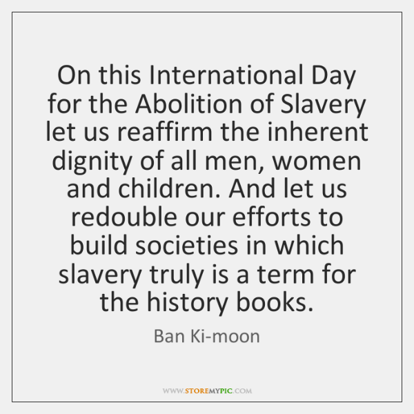 On this International Day for the Abolition of Slavery let us reaffirm ...