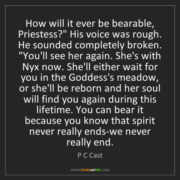"""P C Cast: How will it ever be bearable, Priestess?"""" His voice was..."""