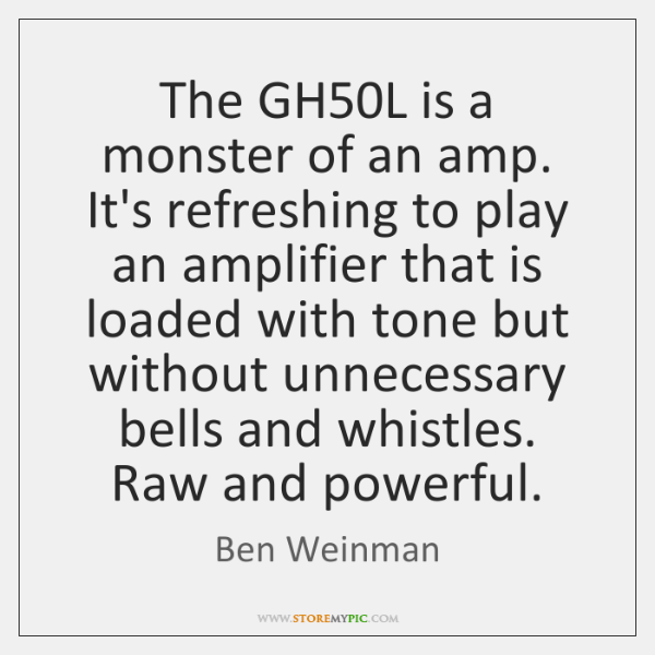 The GH50L is a monster of an amp. It's refreshing to ...