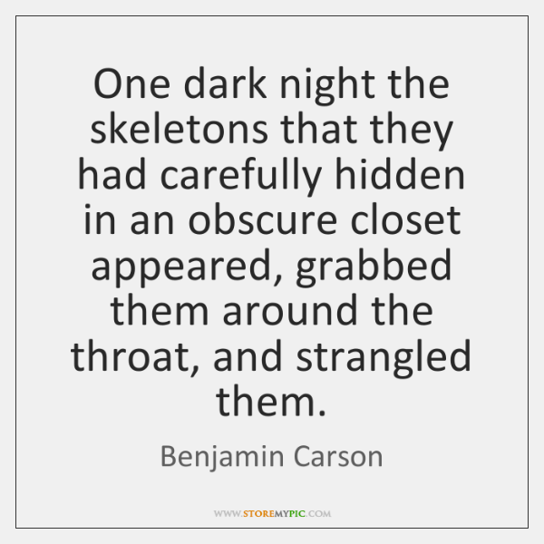 One dark night the skeletons that they had carefully hidden in an ...
