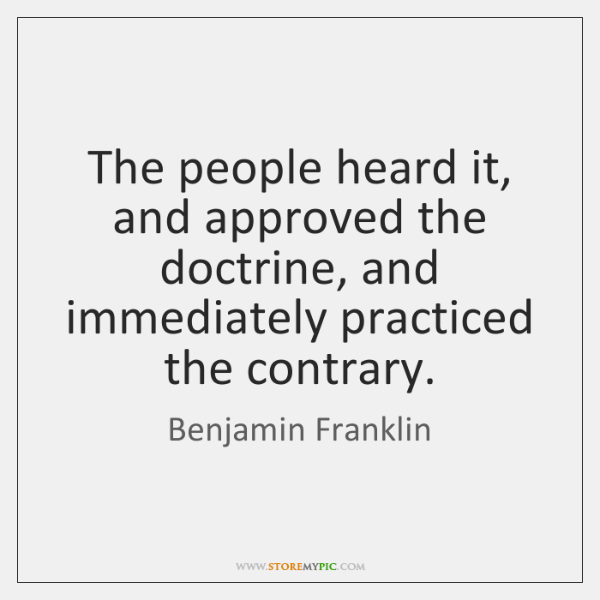 The people heard it, and approved the doctrine, and immediately practiced the ...