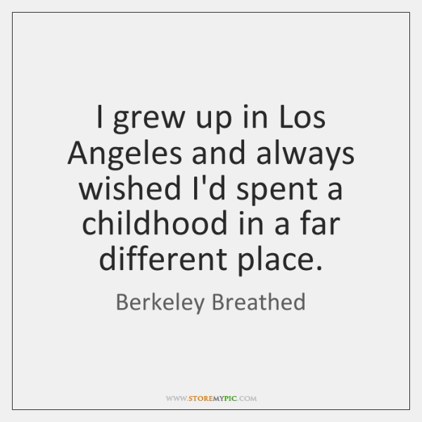 I grew up in Los Angeles and always wished I'd spent a ...