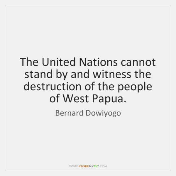 The United Nations cannot stand by and witness the destruction of the ...