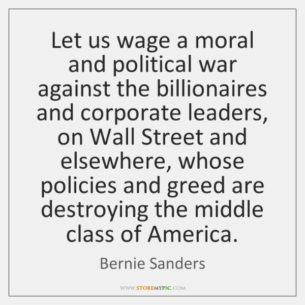 Let us wage a moral and political war against the billionaires and ...