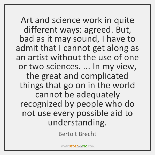Art and science work in quite different ways: agreed. But, bad as ...