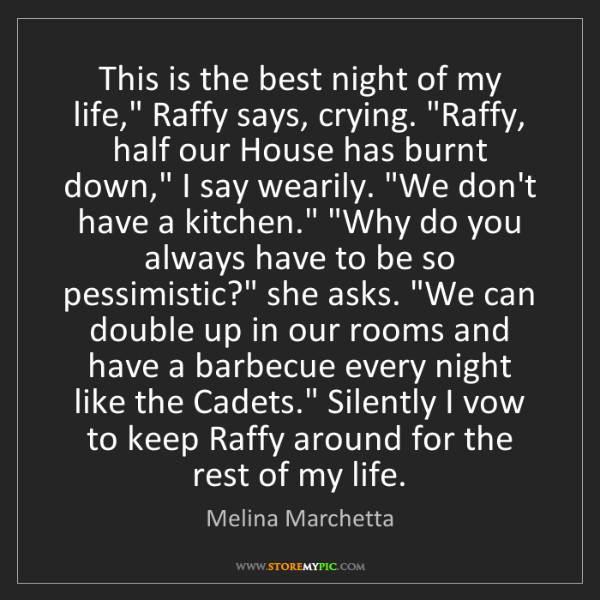"""Melina Marchetta: This is the best night of my life,"""" Raffy says, crying...."""