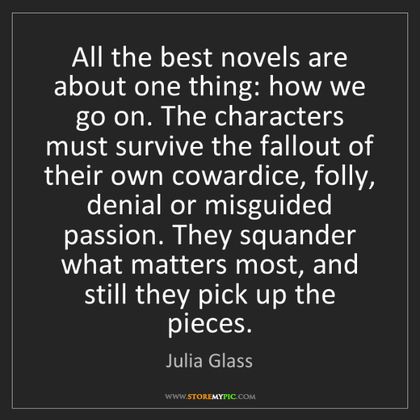 Julia Glass: All the best novels are about one thing: how we go on....