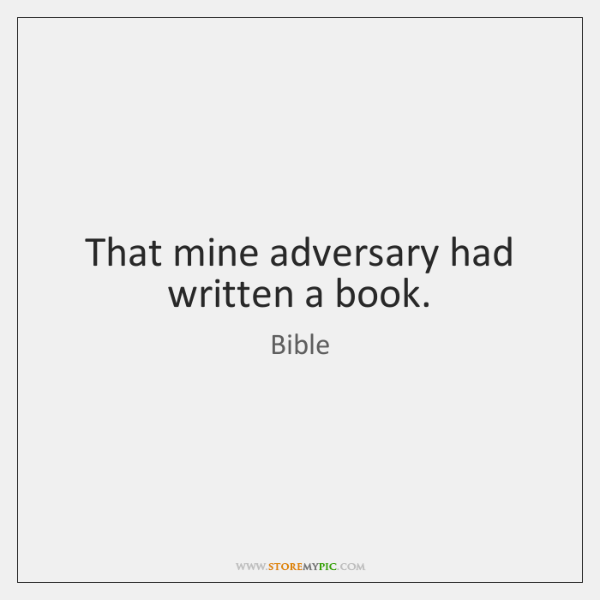 That mine adversary had written a book.