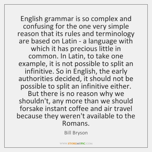 English grammar is so complex and confusing for the one very simple ...