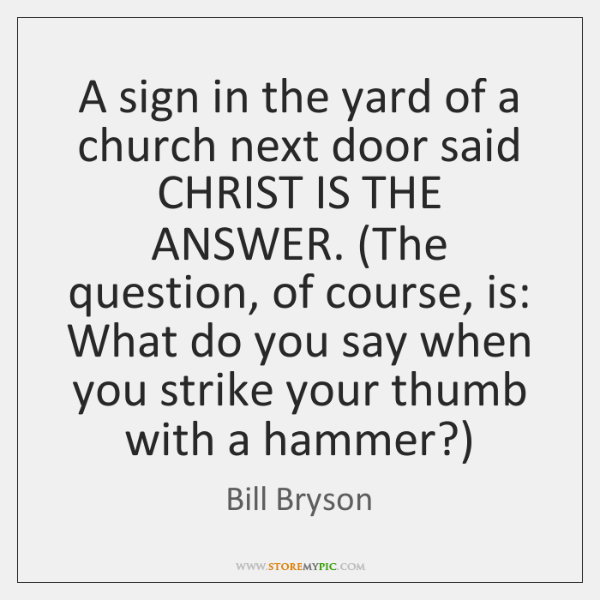 A sign in the yard of a church next door said CHRIST ...