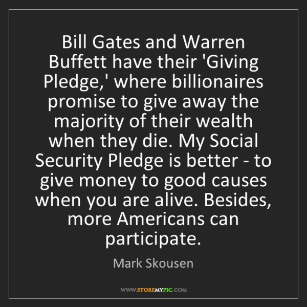 Mark Skousen: Bill Gates and Warren Buffett have their 'Giving Pledge,'...