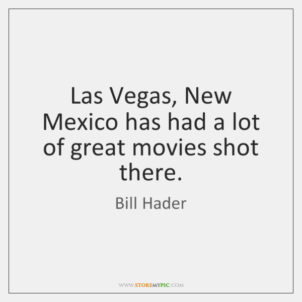Las Vegas, New Mexico has had a lot of great movies shot ...