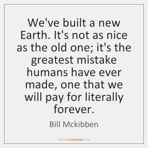 We've built a new Earth. It's not as nice as the old ...