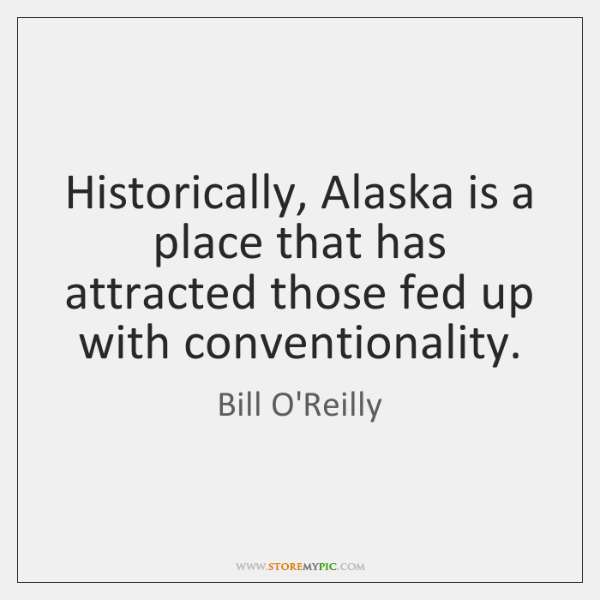 Historically, Alaska is a place that has attracted those fed up with ...