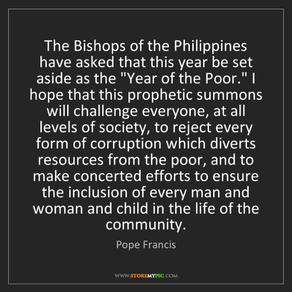 Pope Francis: The Bishops of the Philippines have asked that this year...