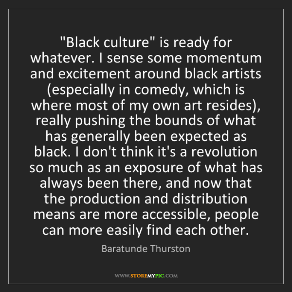 """Baratunde Thurston: """"Black culture"""" is ready for whatever. I sense some momentum..."""