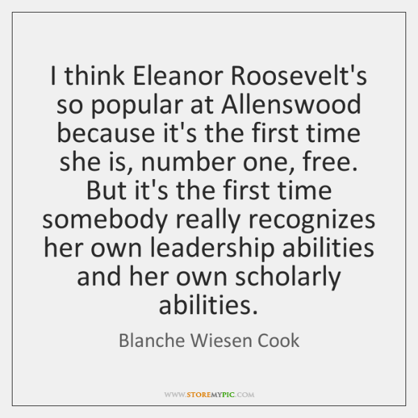 I think Eleanor Roosevelt's so popular at Allenswood because it's the first ...