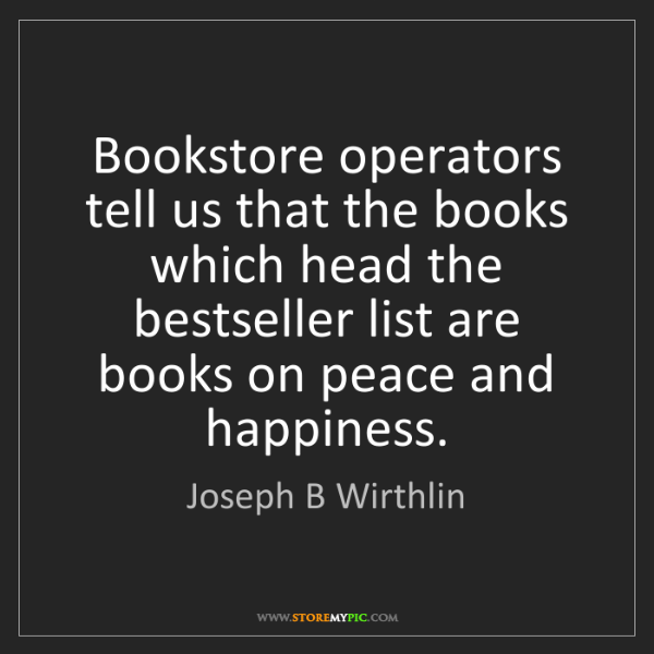 Joseph B Wirthlin: Bookstore operators tell us that the books which head...