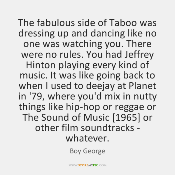 The fabulous side of Taboo was dressing up and dancing like no ...