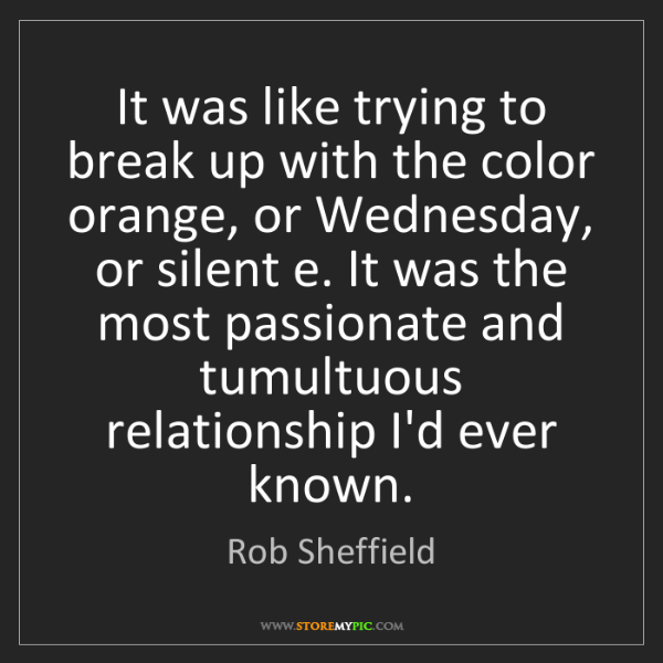 Rob Sheffield: It was like trying to break up with the color orange,...