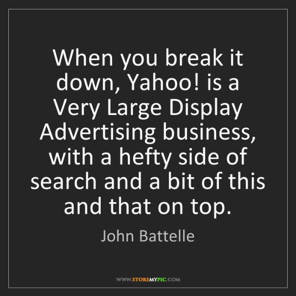 John Battelle: When you break it down, Yahoo! is a Very Large Display...