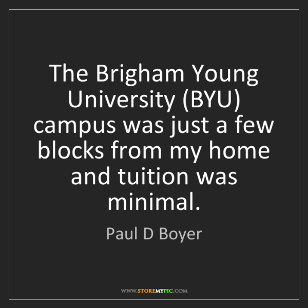 Paul D Boyer: The Brigham Young University (BYU) campus was just a...